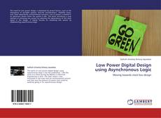 Bookcover of Low Power Digital Design using Asynchronous Logic