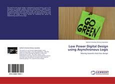 Couverture de Low Power Digital Design using Asynchronous Logic