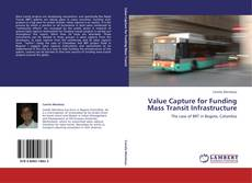 Portada del libro de Value Capture for Funding Mass Transit Infrastructure