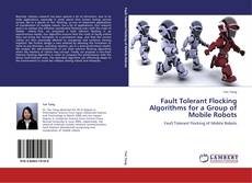 Couverture de Fault Tolerant Flocking Algorithms for a Group of Mobile Robots