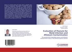 Copertina di Evaluation of Peanuts for Mold Infection and Aflatoxin Contamination