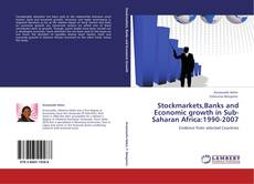 Bookcover of Stockmarkets,Banks and Economic growth in Sub-Saharan Africa:1990-2007