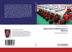 Couverture de Agricultural Machinery in Mexico