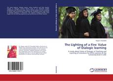 Bookcover of The Lighting of a Fire: Value of Dialogic learning