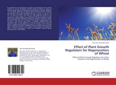 Bookcover of Effect of Plant Growth Regulators for Regeneration of Wheat