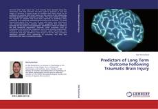 Buchcover von Predictors of Long Term Outcome Following Traumatic Brain Injury