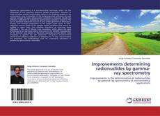 Обложка Improvements determining radionuclides by gamma-ray spectrometry