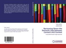 Capa do livro de Narrowing Down the Semantic Gap between Content and Context