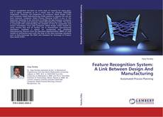 Feature Recognition System: A Link Between Design And Manufacturing的封面