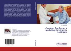 Bookcover of Customer Comfort as a Marketing Construct in Healthcare