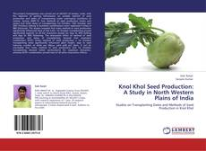 Bookcover of Knol Khol Seed Production:  A Study in North Western  Plains of India