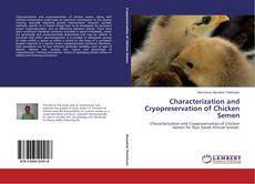 Bookcover of Characterization and Cryopreservation of Chicken Semen