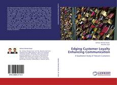 Portada del libro de Edging Customer Loyalty Enhancing Communication