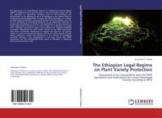 Bookcover of The Ethiopian Legal Regime on Plant Variety Protection