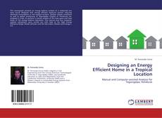 Bookcover of Designing an Energy Efficient Home in a Tropical Location
