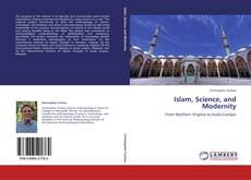 Bookcover of Islam, Science, and Modernity