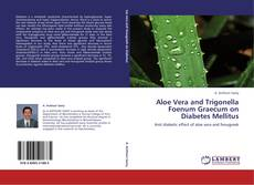 Bookcover of Aloe Vera and Trigonella Foenum Graecum on Diabetes Mellitus