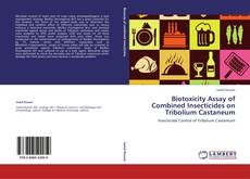 Обложка Biotoxicity Assay of Combined Insecticides on Tribolium Castaneum
