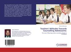 Bookcover of Teachers' Attitudes Towards Counselling Adolescents: