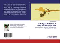Bookcover of A Study of Dynamics of Open Quantum Systems