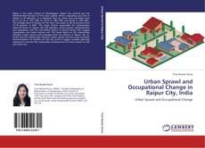 Bookcover of Urban Sprawl and Occupational Change in Raipur City, India