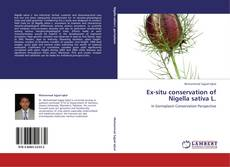 Couverture de Ex-situ conservation of Nigella sativa L.