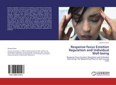 Bookcover of Response-focus Emotion Regulation and Individual Well-being
