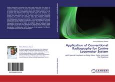 Bookcover of Application of Conventional Radiography for Canine Locomotor System