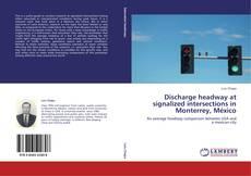 Capa do livro de Discharge headway at signalized intersections in Monterrey, México