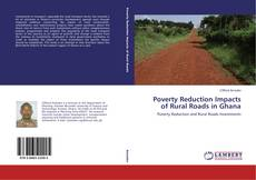 Bookcover of Poverty Reduction Impacts of Rural Roads in Ghana