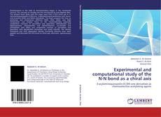 Experimental and computational study of the N-N bond as a chiral axis kitap kapağı
