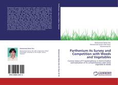 Bookcover of Parthenium its Survey and Competition with Weeds and Vegetables