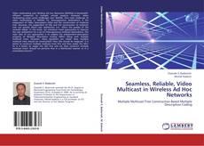 Borítókép a  Seamless, Reliable, Video Multicast in Wireless Ad Hoc Networks - hoz