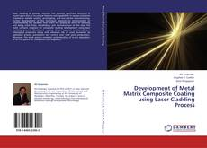 Couverture de Development of Metal Matrix Composite Coating using Laser Cladding Process