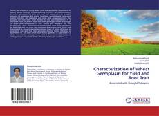 Buchcover von Characterization of Wheat Germplasm for Yield and Root Trait