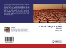 Bookcover of Climate change &  Human Health