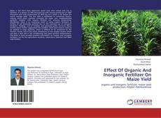 Portada del libro de Effect Of Organic And Inorganic Fertilizer On Maize Yield