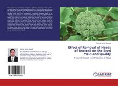 Bookcover of Effect of Removal of Heads of Broccoli on the Seed Yield and Quality
