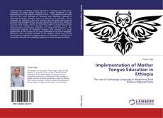 Couverture de Implementation of Mother Tongue Education in Ethiopia