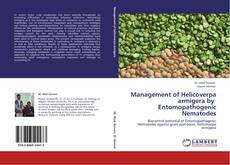 Management of Helicoverpa armigera by    Entomopathogenic Nematodes的封面