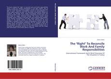 "Buchcover von The ""Right"" To Reconcile Work And Family Responsibilities"