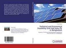 Technical and Economical Feasibility Grid tied Solar PV in Bangladesh kitap kapağı