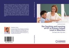 The Teaching and Learning of ICT at Primary School Level in Mauritius kitap kapağı