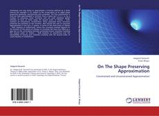 Bookcover of On The Shape Preserving Approximation