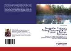 Reasons for Pregnancy Among Women on PMTCT Program in Serowe-Botswana kitap kapağı