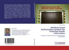 Bookcover of Attribute based Authorization Systems for Protected Health Information