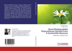 Couverture de Novel Biodegradable Polyurethanes Derived From A Sustainable Resource