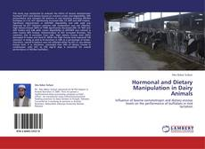 Couverture de Hormonal and Dietary Manipulation in Dairy Animals