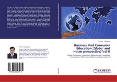 Bookcover of Business And Consumer Education (Global and Indian perspective)-Vol-II