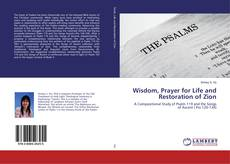 Bookcover of Wisdom, Prayer for Life and Restoration of Zion